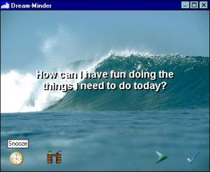 Dream minder inspirational quotes screen saver: how can I have more fun doing the things I need to do today?